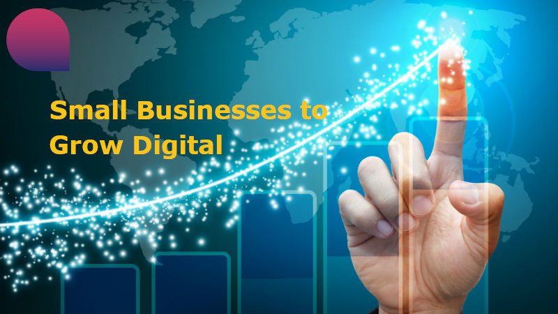 Helping small businesses to grow Digital in 2021